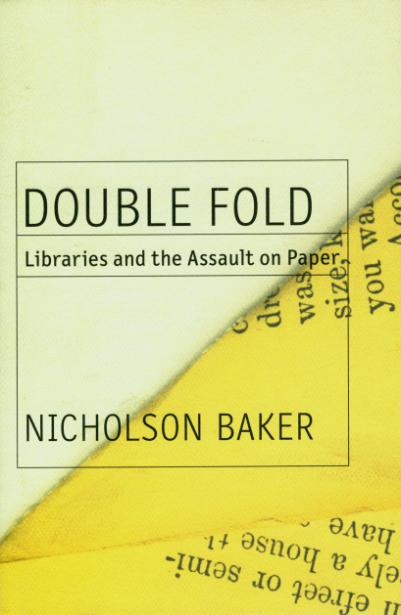an introduction to libraries and the assult on paper by nicholson baker Nicholson baker's double fold: libraries and the assault on paper is a fiery polemic dedicated to the task of protecting what he sees as one of our nation's most.